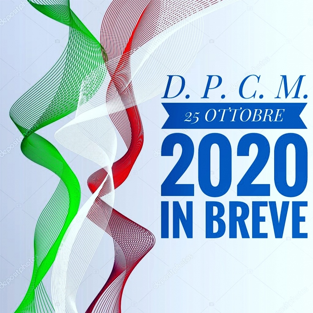D. P. C. M. 25 ottobre 2020 in breve